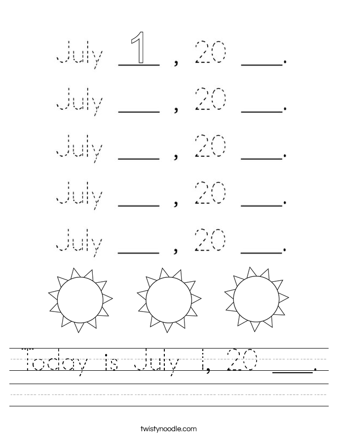 Today is July 1, 20 ___. Worksheet