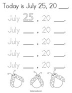 Today is July 25, 20 ___ Coloring Page