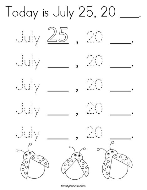 Today is July 25, 20 ___. Coloring Page