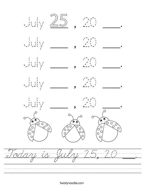 Today is July 25, 20 ___. Worksheet