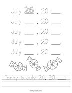 Today is July 26, 20 ___ Handwriting Sheet