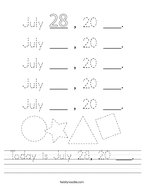 Today is July 28, 20 ___ Handwriting Sheet