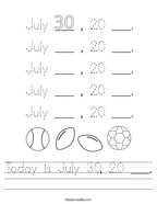 Today is July 30, 20 ___ Handwriting Sheet