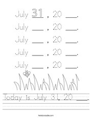 Today is July 31, 20 ___ Handwriting Sheet