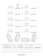 Today is July 7, 20 ___ Handwriting Sheet