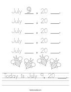 Today is July 9, 20 ___ Handwriting Sheet