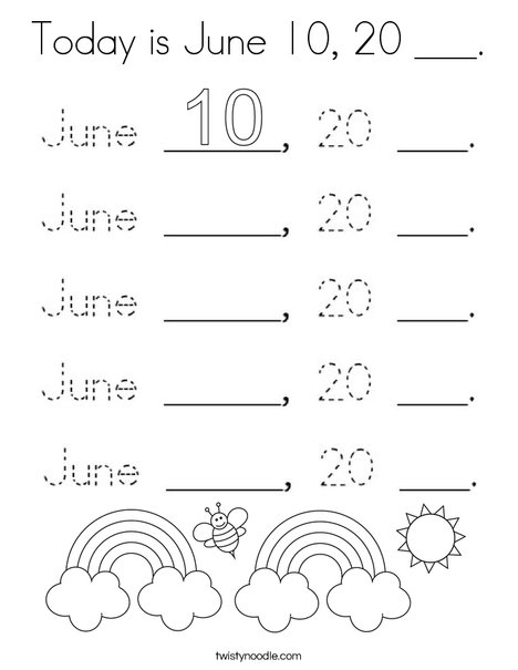 Today is June 10, 20 ___. Coloring Page