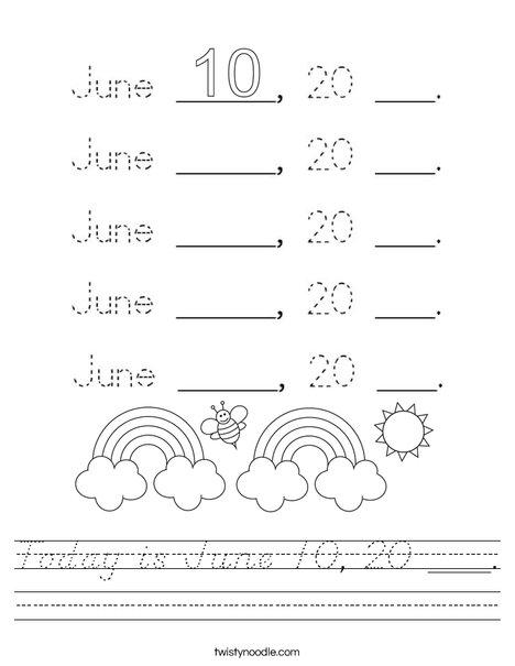 Today is June 10, 20 ___. Worksheet