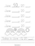 Today is June 10, 20 ___ Handwriting Sheet