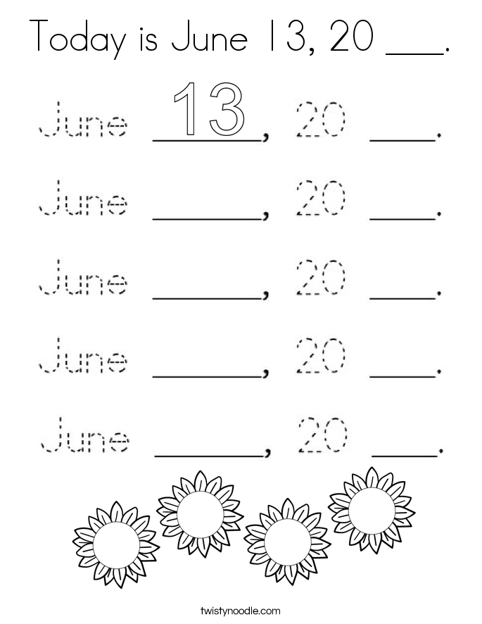 Today is June 13, 20 ___. Coloring Page