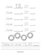 Today is June 13, 20 ___ Handwriting Sheet