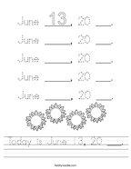 Today is June 13, 20 ___ Handwriting Sheet