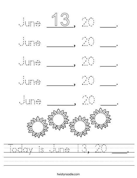 Today is June 13, 20 ___. Worksheet