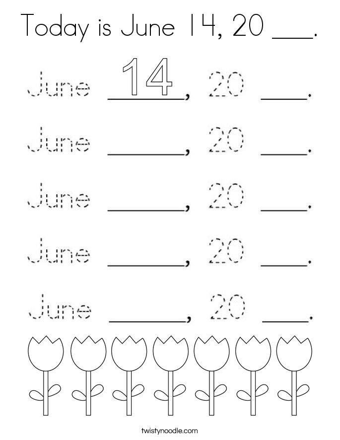 Today is June 14, 20 ___. Coloring Page
