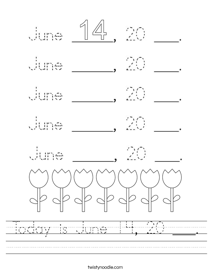 Today is June 14, 20 ___. Worksheet