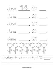 Today is June 14, 20 ___ Handwriting Sheet