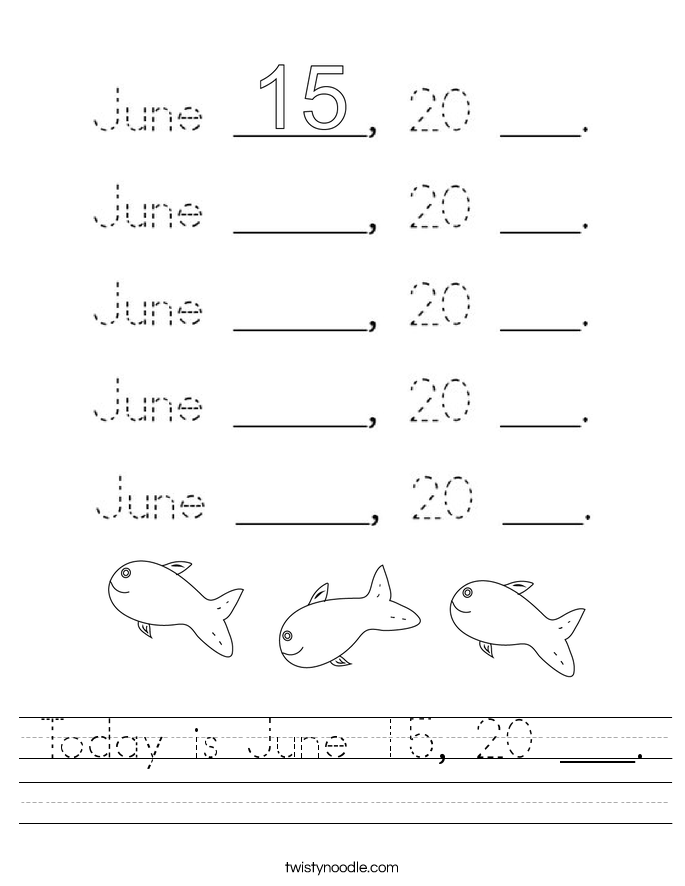 Today is June 15, 20 ___. Worksheet