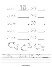Today is June 15, 20 ___ Handwriting Sheet