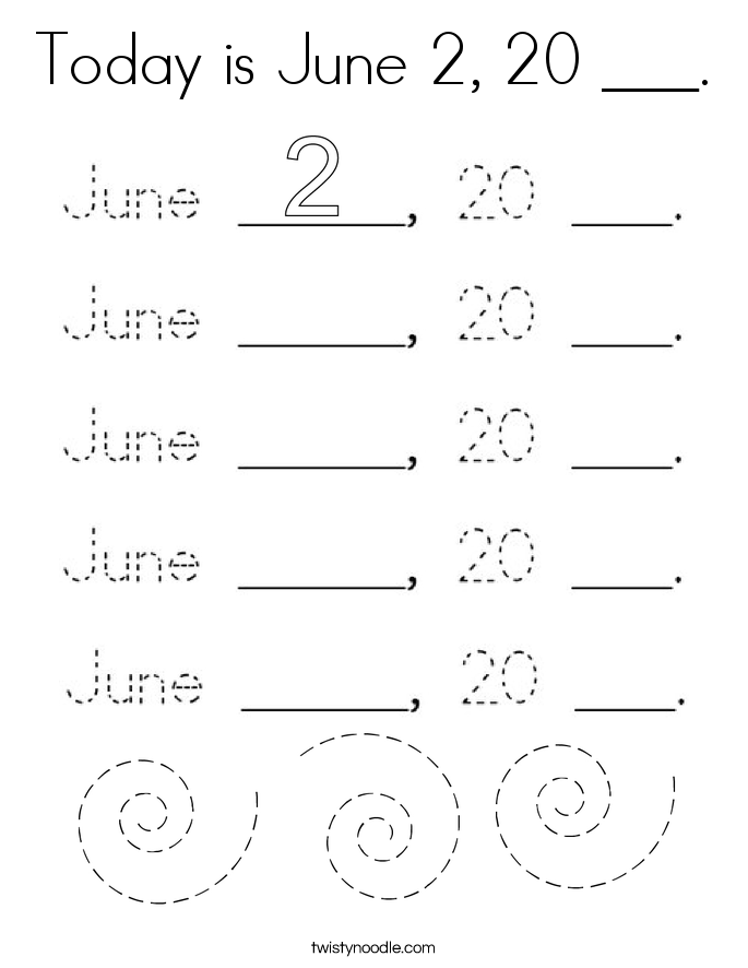 Today is June 2, 20 ___. Coloring Page