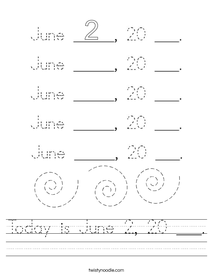 Today is June 2, 20 ___. Worksheet