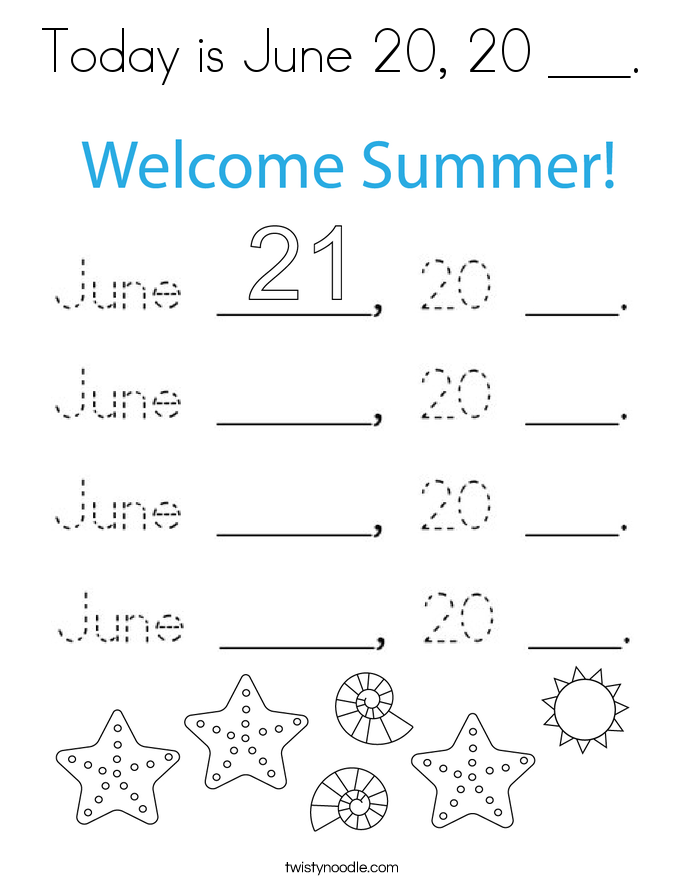 Today is June 20, 20 ___. Coloring Page