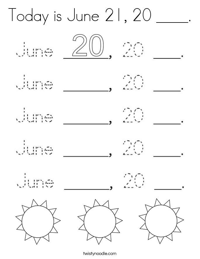 Today is June 21, 20 ____. Coloring Page
