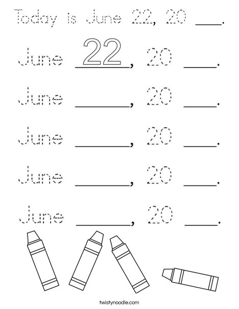 Today is June 22, ___. Coloring Page