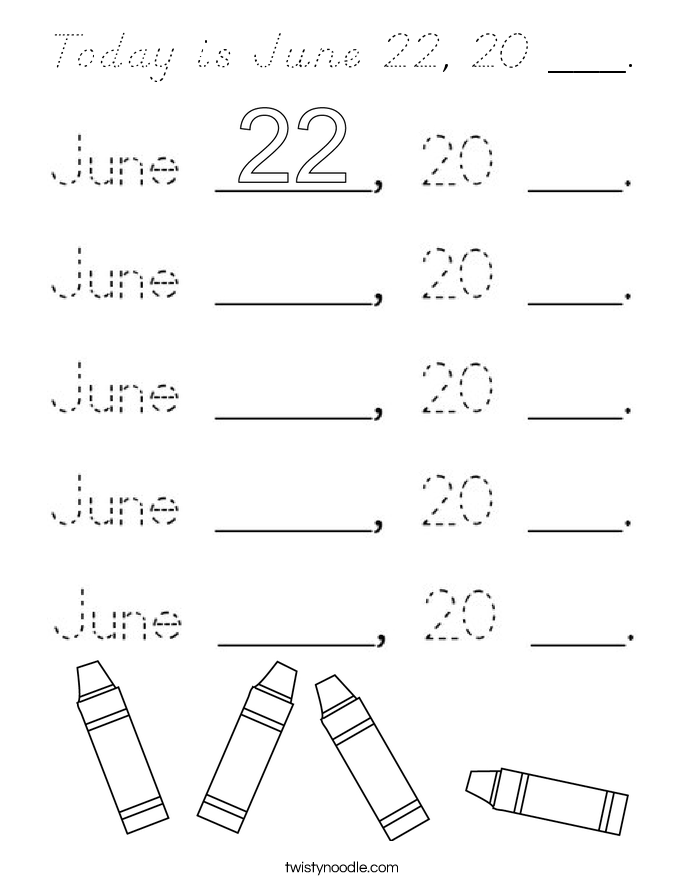 Today is June 22, 20 ___. Coloring Page