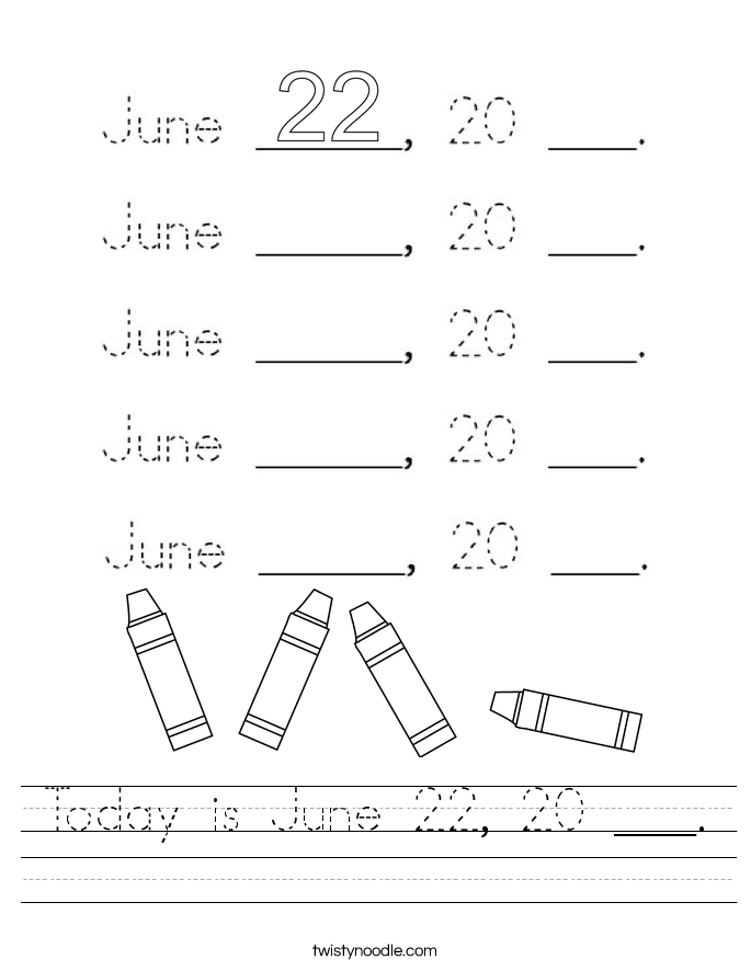 Today is June 22, 20 ___. Worksheet