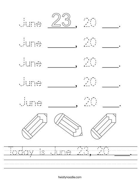 Today is June 23, 20 ___. Worksheet