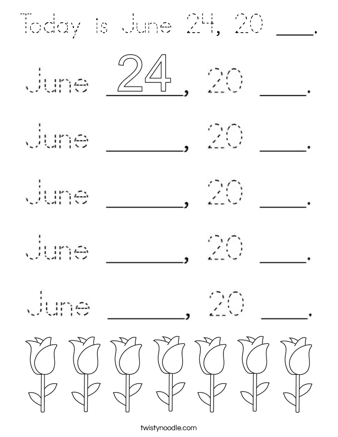 Today is June 24, 20 ___. Coloring Page
