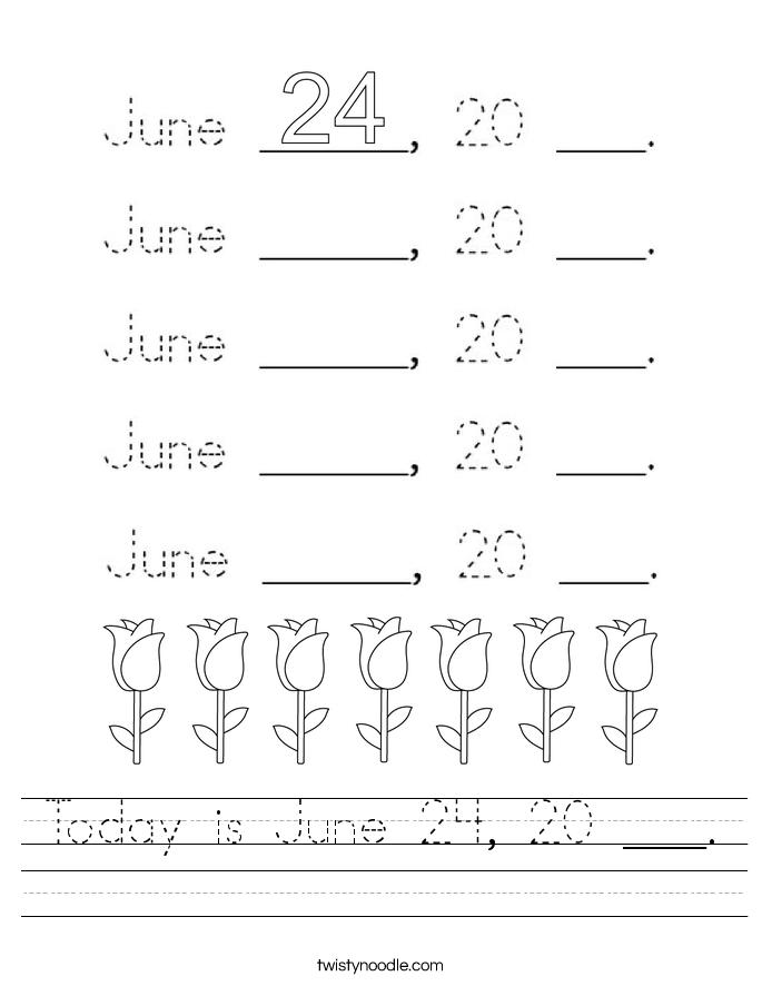 Today is June 24, 20 ___. Worksheet
