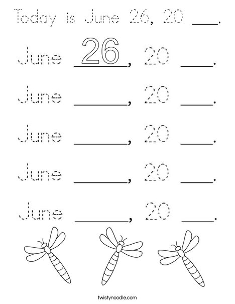 Today is June 26, 20 ___. Coloring Page