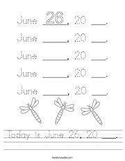 Today is June 26, 20 ___ Handwriting Sheet