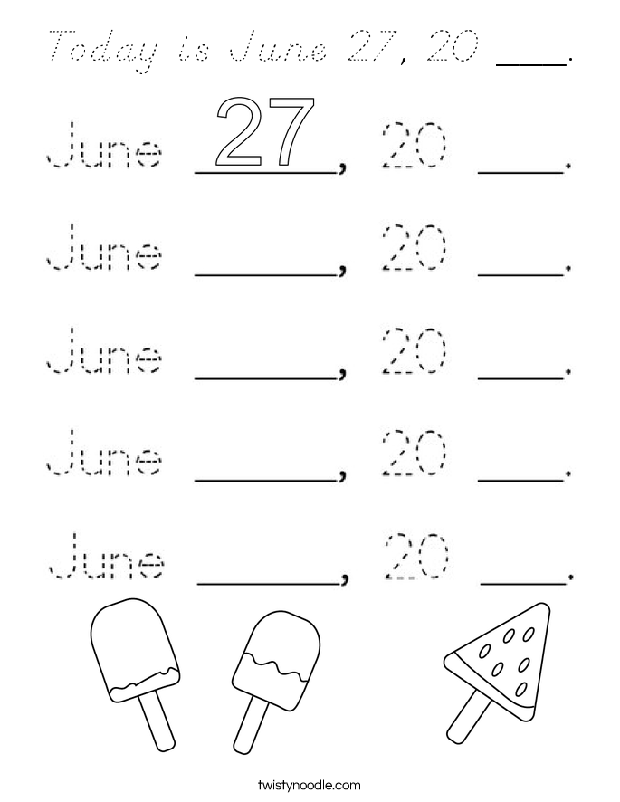 Today is June 27, 20 ___. Coloring Page