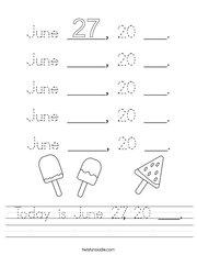Today is June 27, 20 ___ Handwriting Sheet