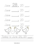 Today is June 28, 20 ___ Handwriting Sheet