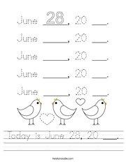 Today is June 28, 20 ___ Handwriting Sheet