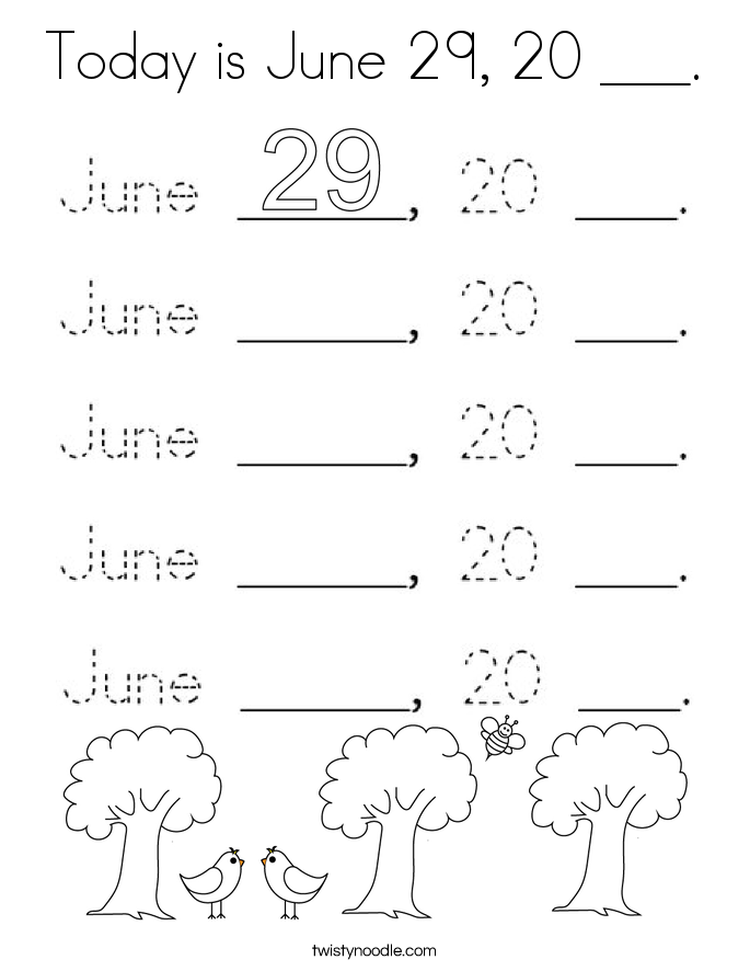Today is June 29, 20 ___. Coloring Page