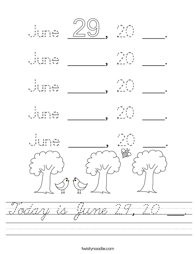 Today is June 29, 20 ___. Worksheet