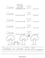 Today is June 29, 20 ___ Handwriting Sheet
