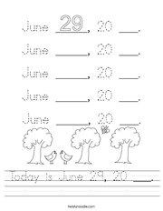 Today is June 29, 20 ___ Handwriting Sheet