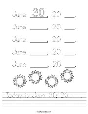 Today is June 30, 20 ___ Handwriting Sheet