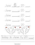 Today is June 6, 20 ___ Handwriting Sheet