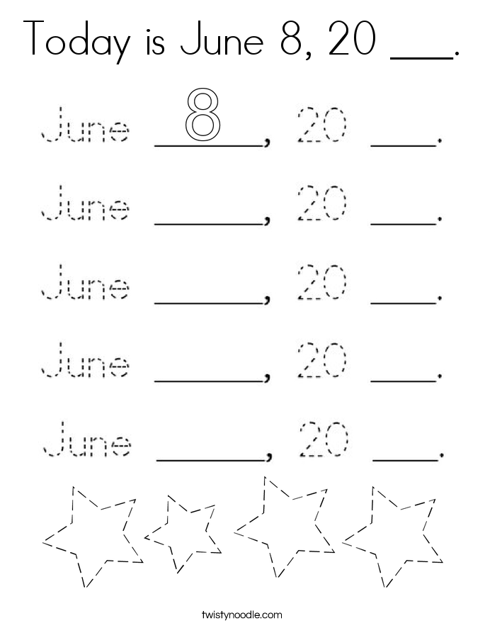 Today is June 8, 20 ___. Coloring Page