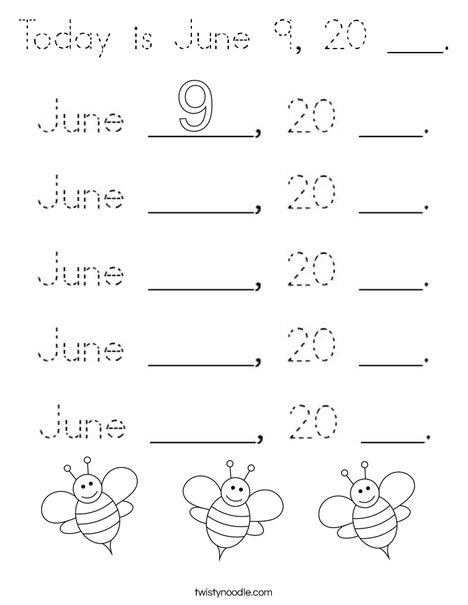Today is June 9, 20 ___. Coloring Page