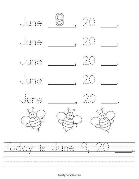 Today is June 9, 20 ___. Worksheet