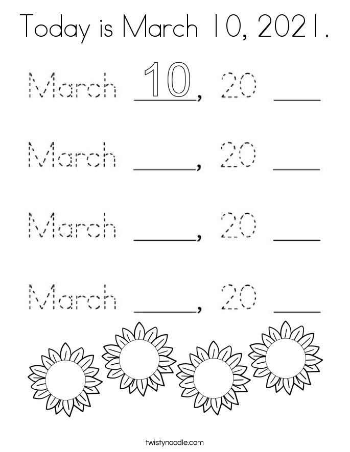 Today is March 10, 2021. Coloring Page