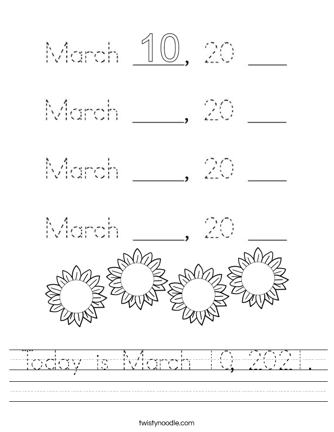 Today is March 10, 2021. Worksheet