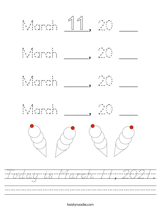 Today is March 11, 2021. Worksheet